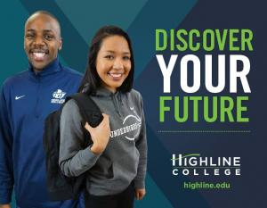 DISCOVER YOUR FUTURE. highline.edu. highline.edu 1