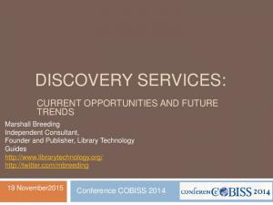 DISCOVERY SERVICES: CURRENT OPPORTUNITIES AND FUTURE TRENDS