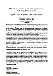 Discrete innovation, continuous improvement, and competitive pressure. Arghya Ghosh, Takao Kato, and Hodaka Morita