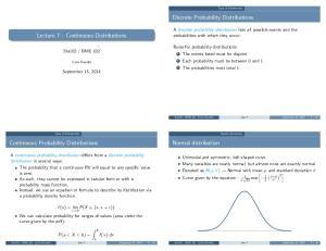 Discrete Probability Distributions. Lecture 7 - Continuous Distributions. Continuous Probability Distributions. Normal distribution