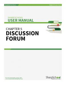 DISCUSSION FORUM USER MANUAL CHAPTER 5 SHARPSCHOOL. For more information, please visit:  Chapter 5 Discussion Forum