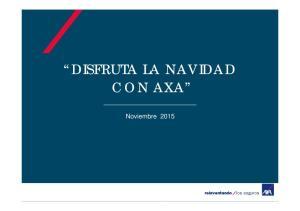 DISFRUTA LA NAVIDAD CON AXA. Noviembre 2015