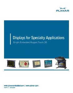 Displays for Specialty Applications. Bright.Embedded.Rugged.Touch.3D