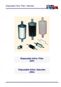 Disposable Inline- Filter (DIF) Disposable Inline- Adsorber (DIA)
