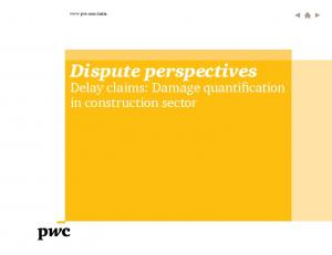 Dispute perspectives Delay claims: Damage quantification in construction sector
