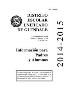 DISTRITO ESCOLAR UNIFICADO DE GLENDALE. 223 North Jackson Street Glendale, California Información para Padres y Alumnos