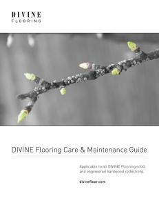 DIVINE Flooring Care & Maintenance Guide. Applicable to all DIVINE Flooring solid and engineered hardwood collections. divinefloor