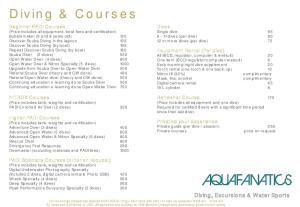Diving & Courses. Diving, Excursions & Water Sports. Dives Single dive dives (per dive) or more dives (per dive) 75