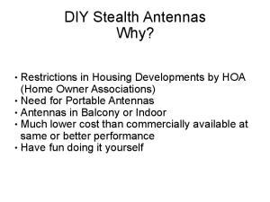 DIY Stealth Antennas Why?