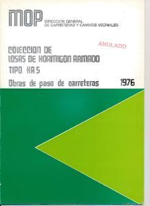 DlRECClON GENERAL DE CARRETERAS Y CAMINOS VECINALES COLECCION DE LOSAS DE HORMIGON ARMADO TIPO HA5: Obras de paso de carreteras
