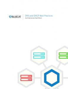 DNS and DHCP Best Practices: Architectures that Work