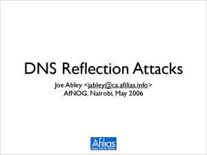 DNS Reflection Attacks. Joe Abley AfNOG, Nairobi, May 2006