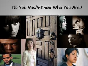 Do You Really Know Who You Are?