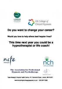 Do you want to change your career? This time next year you could be a hypnotherapist or life coach!