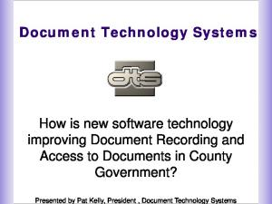 Document Technology Systems. How is new software technology improving Document Recording and Access to Documents in County Government?