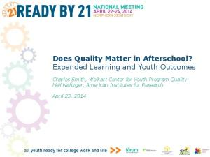Does Quality Matter in Afterschool? Expanded Learning and Youth Outcomes