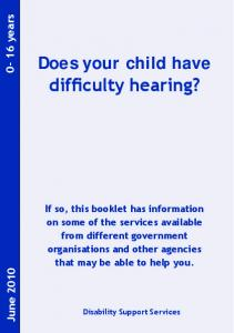 Does your child have difficulty hearing?