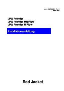 Dok-Nr.: Rev. B August LPG Premier LPG Premier MidFlow LPG Premier HiFlow. Installationsanleitung. Red Jacket