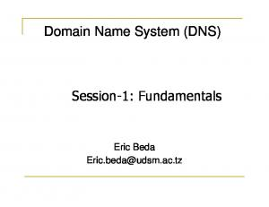 Domain Name System (DNS) Session-1: Fundamentals. Eric Beda