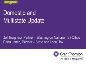Domestic and Multistate Update