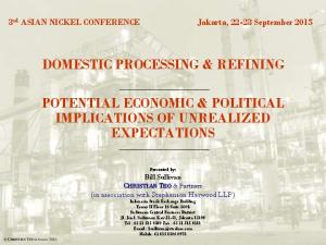 DOMESTIC PROCESSING & REFINING POTENTIAL ECONOMIC & POLITICAL IMPLICATIONS OF UNREALIZED EXPECTATIONS