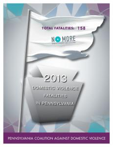 Domestic Violence. Fatalities in Pennsylvania. Pennsylvania Coalition Against Domestic Violence