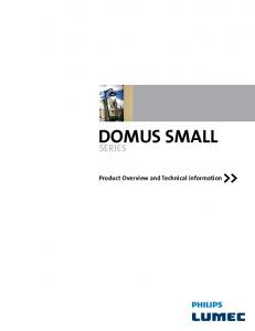 DOMUS SMALL SERIES. Product Overview and Technical information>>