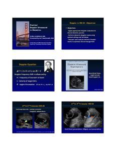 Doppler Equation. Doppler in OB US Objectives. Practical Doppler Ultrasound in Obstetrics. F= ( 2 xftxv xcos ) C. 2 nd & 3 rd Trimester OB US