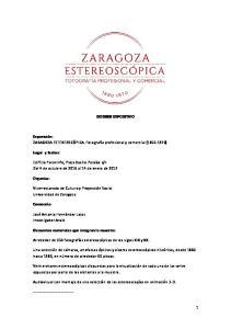 DOSSIER EXPOSITIVO. Exposición: ZARAGOZA ESTEREOSCÓPICA. Fotografía profesional y comercial ( )
