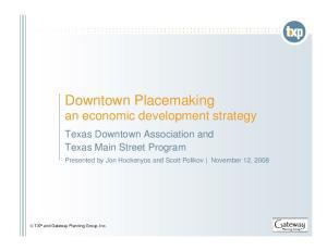 Downtown Placemaking an economic development strategy