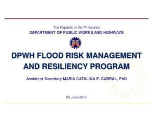 DPWH FLOOD RISK MANAGEMENT AND RESILIENCY PROGRAM