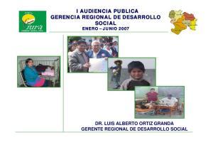 DR. LUIS ALBERTO ORTIZ GRANDA GERENTE REGIONAL DE DESARROLLO SOCIAL