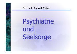 Dr. med. Samuel Pfeifer. Psychiatrie und Seelsorge