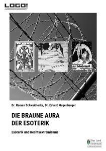 Dr. Roman Schweidlenka, Dr. Eduard Gugenberger DIE BRAUNE AURA DER ESOTERIK. Esoterik und Rechtsextremismus