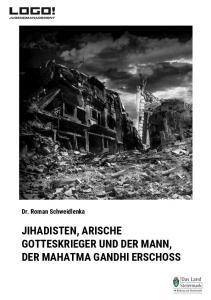Dr. Roman Schweidlenka. ntalismus JIHADISTEN, ARISCHE GOTTESKRIEGER UND DER MANN, DER MAHATMA GANDHI ERSCHOSS