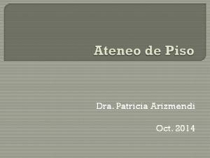 Dra. Patricia Arizmendi. Oct. 2014
