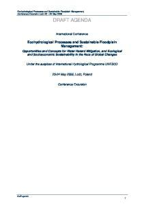 DRAFT AGENDA. International Conference. Ecohydrological Processes and Sustainable Floodplain Management: