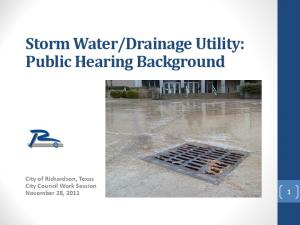 Drainage Utility: Public Hearing Background. City of Richardson, Texas City Council Work Session November 28,