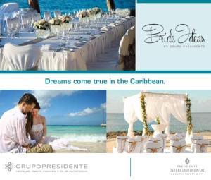 Dreams come true in the Caribbean