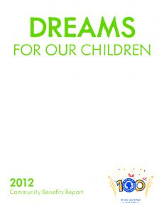 DREAMS FOR OUR CHILDREN. Community Benefits Report
