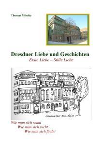 Dresdner Liebe und Geschichten Erste Liebe Stille Liebe