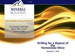 Drilling for a Repeat of the Homestake Mine