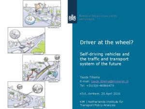 Driver at the wheel? Self-driving vehicles and the traffic and transport system of the future