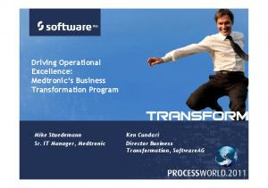 Driving Operational Excellence: Medtronic s Business Transformation Program. Transformation, SoftwareAG