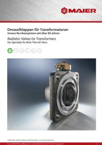 Drosselklappen für Transformatoren Unsere Kernkompetenz seit über 65 Jahren. Radiator Valves for Transformers Our Specialty for More Than 65 Years