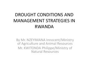 DROUGHT CONDITIONS AND MANAGEMENT STRATEGIES IN RWANDA