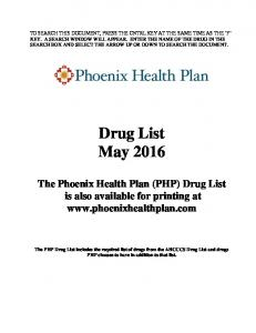 Drug List May The Phoenix Health Plan (PHP) Drug List is also available for printing at