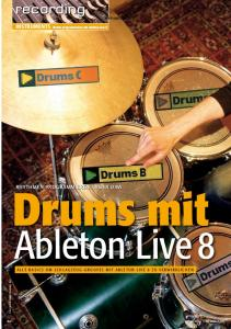 Drums mit. Ableton Live 8 A L L E B A S I C S U M S C H L A G Z E U G - G R O O V E S M I T A B L E T O N L I V E 8 Z U V E R W I R K L I C H E N