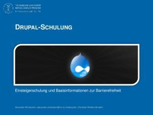 DRUPAL-SCHULUNG. Einsteigerschulung und Basisinformationen zur Barrierefreiheit