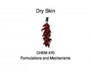 Dry Skin. CHEM 470 Formulations and Mechanisms